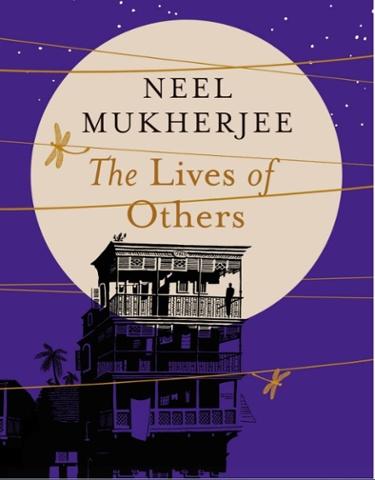 Neel Mukherjee: The Lives of Others