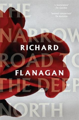 Richard Flanagan: The Narrow Road to the Deep North
