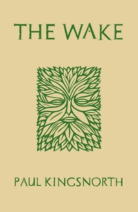 Paul Kingsnorth: The Wake