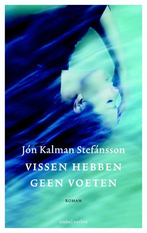"Résultat de recherche d'images pour ""VISSEN HEBBEN GEEN VOETEN Jon Kalman Stefànsson"""